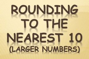 Rounding to the Nearest 10 Larger Numbers