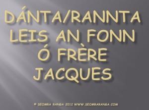 Dánta/Rannta Leis an Fonn Ó Frere Jacques