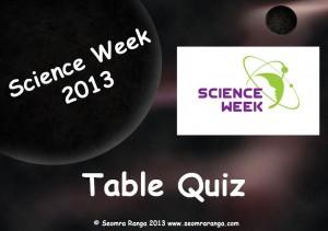 Science Week 2013 Table Quiz 2013
