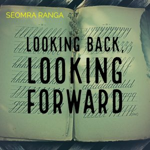 Looking Back – Looking Forward
