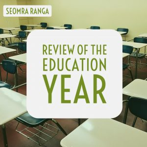 Review of the Education Year on Seomra Ranga
