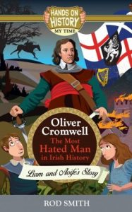 Book Review – Oliver Cromwell: The Most Hated Man in Irish History