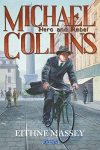 Book Review – Michael Collins Hero and Rebel