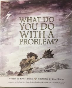 Book Review – What Do You Do With A Problem?