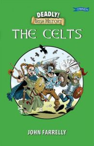 Book Review – Deadly Irish History: The Celts